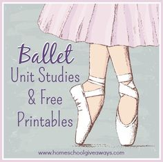 Ballet Unit Studies and FREE Prinatbles!