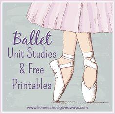Ballet Unit Studies and FREE Prinatbles!