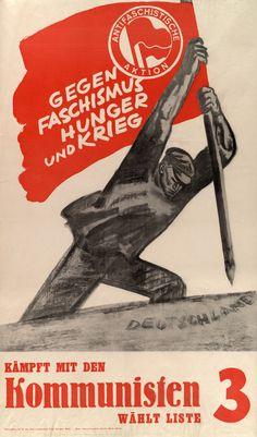 Antifaschistische Aktion , Gegen Faschismus , Hunger und Krieg , Kampft mit den Kommunisten , Wahlt Liste 3