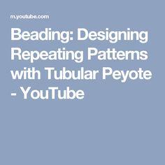 Beading:  Designing Repeating Patterns with Tubular Peyote - YouTube