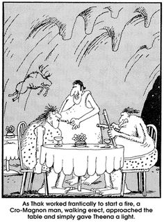 My all time favorite Far Side. The Far Side by Gary Larson.
