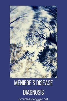 Ménière's disease diagnosis Chronic Fatigue, Chronic Illness, Chronic Pain, Fibromyalgia, Vertigo, Rare Disease, Invisible Illness, Autoimmune Disease, Migraine
