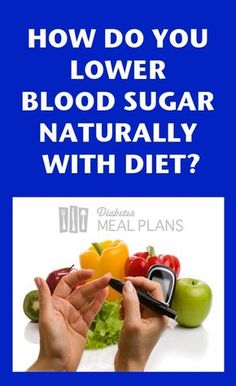 how to lower blood sugar naturally with diet? 4 things can help but one thing wins hands down everytime.