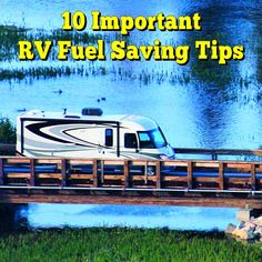 10 Important RV Fuel Saving Tips                                                                                                                                                     More
