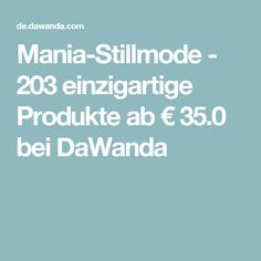 Mania-Stillmode - 203 einzigartige Produkte ab € 35.0 bei DaWanda