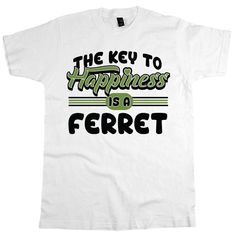 'The Key To Happiness Is A Ferret'