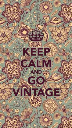 Keep calm and go vintage #KeepCalmAnd...