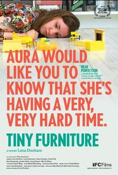 Movie #21 was Tiny Furniture. This film is about a recent college grad who is trying to deal with the transition from an alternative, bohemian student lifestyle to figuring out how to be an adult. Ultimately it's more about the nature of relationships with friends and family. It's about renewing old friendships, trying out new lovers, letting go of friends, and knowing when you've chosen the wrong person and learning to let go of them. It doesn't really go anywhere. It's okay, not amazing.