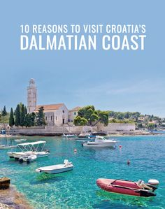 10 Reasons You Need to Visit Croatia's Dalmatian Coast