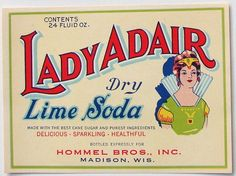 LADY ADAIR Soda Label  1920s-early 30s  Hommel Brothers, Madison Wisconsn  Approximately 3.25 x 4.5 +/-  Condition: Near Mint, Unused Darkening