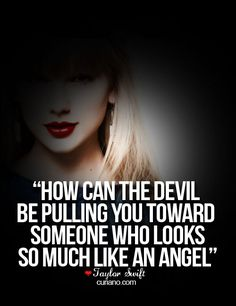 How can the devil be pulling you toward someone who looks so much like an angel.