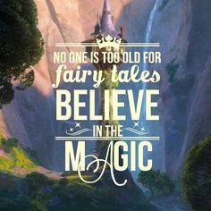 No one is too old for fairy tales... Believe in the Magic ♡