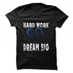 HARD WORK, DREAM BIG T-Shirts, Hoodies, Sweatshirts, Tee Shirts (22.99$ ==> Shopping Now!)
