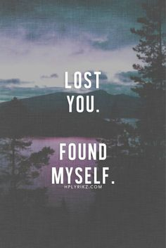 lost you, found myself