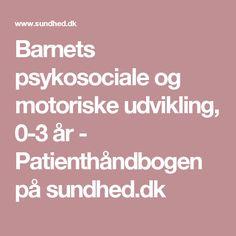 Barnets psykosociale og motoriske udvikling, 0-3 år - Patienthåndbogen på sundhed.dk