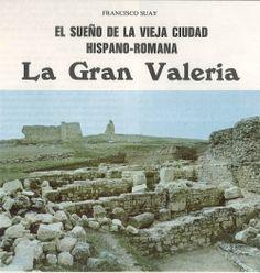 """""""La Gran Valeria"""" Francisco Suay (1981) Publicado en el nº 1 de la revista """"Olcades: temas de Cuenca"""" #HistoriaCuenca #FranciscoDuayMartinez #EpocaRomana #Valeria"""