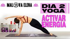 Despierta ENERGIA con YOGA | Dia 2 de SEMANA de YOGA con Elena Malova - YouTube