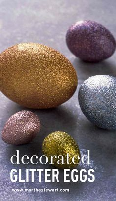 Decorated Glitter Eggs | Martha Stewart Living - Coating Easter eggs with glitter provides a sparkling alternative to coloring them with dyes. Powdered glitter comes in an array of colors, which can be mixed to create different shades. For added shimmer, combine colored glitter with either gold or silver glitter.