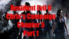 Resident Evil 6 Chris's Campaign Chapter 5 Part 1