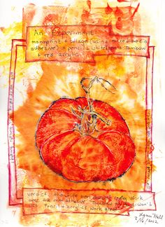 """Heirloom tomato"": Collage, watercolor, tombow, pitt pen, acrylic."