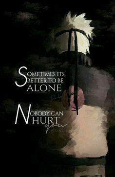 anime soetimes its better to be alone Naruto Quotes, Sad Anime Quotes, Manga Quotes, Naruto Sad, Naruto Comic, Naruto Uzumaki Shippuden, Wallpaper Naruto Shippuden, Boruto, Triste Naruto