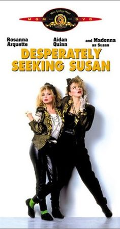 Directed by Susan Seidelman.  With Rosanna Arquette, Madonna, Aidan Quinn, Mark Blum. A bored suburban housewife, seeking adventure to her life, accidentally gets hit on the head, wakes up with amnesia, and is mistaken for a free-spirited New York City drifter named Susan.