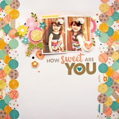 How sweet are you layout - Jillibean Soup