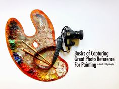 Sarah Croft Nightingale Art: Basics Of Capturing Great Photo Reference For Painting
