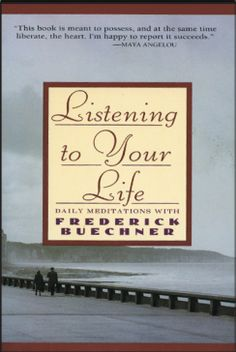 Listening to Your Life: Daily Meditations