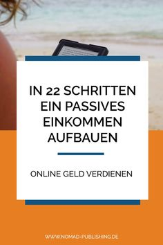 In 22 Schritten zum eigenen Publishing Business - Nomad Publishing Mail Marketing, Online Marketing, Amazon Publishing, Business Planning, Online Business, Monat, How To Plan, Kindle Ebooks, Blog