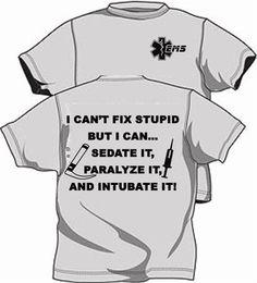 I Can't Fix Stupid EMS TShirt  @Rene' Balleras-Lampley' Balleras-Lampley' Balleras-Lampley' Balleras-Lampley Cope