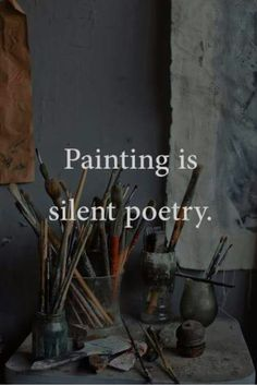 Painting is silent poetry Painting is silent poetry True Quotes, Words Quotes, Motivational Quotes, Inspirational Quotes, Sayings, Heart Quotes, Poetry Painting, Poetry Art, Artist Aesthetic