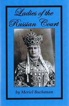 Gilbert's Books (Publisher) - Books on the Romanovs - Ladies of the Russian Court by Meriel Buchanan