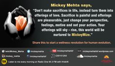 """Don't make sacrifices in life, instead turn them into offerings of love. Your offerings will sky-rise, this world will be nurtured to MickeyMize.""  #quote #relationship"