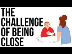 The Challenge of Being Close - This is me...just without the romantic relationship aspect.