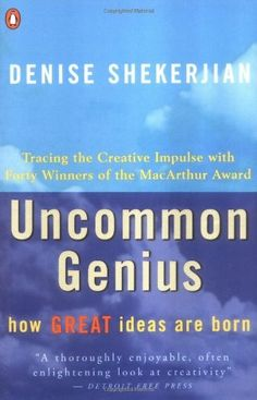 Uncommon Genius: How Great Ideas are Born by Denise Shekerjian. $10.69. Reading level: Ages 18 and up. Publisher: Penguin Books; Reissue edition (February 1, 1991). Save 33% Off!