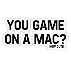 You Game On A Mac? How Cute by iLorah