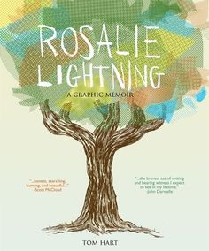 rosalie-lightning-a-graphic-memoir-by-tom-hart http://www.bookscrolling.com/the-best-graphic-novels-comics-of-2016-a-year-end-list-aggregation/
