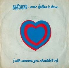 Buzzcocks – Ever Fallen In Love... (With Someone You Shouldn't've). By Malcolm Garrett.