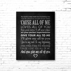 "JOHN LEGEND ""All of Me"" - PRINTABLE Song Lyrics Artwork - Chalkboard Style.... Beautiful song!"
