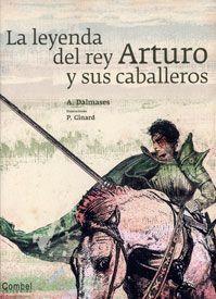 La leyenda del rey Arturo y sus caballeros en Lo+ 2012. Recomendaciones de lectura del CILIJ, FGSR Salamanca