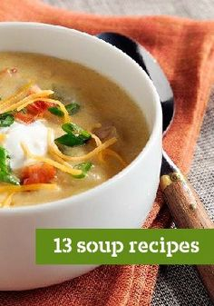 13 Soup Recipes -- Is there anything more comforting than a bowl of soup? A stew recipe and a chili recipe might come close, so give them a try too.