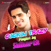 Listen Song Of The Bollywood Romantic Actor Sidharth Malhotra From The Compilation Cuckin Frazy Playlist by Sidharth Which Include Songs Like Kukkad and Zehnaseeb