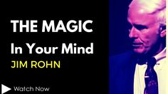 Jim Rohn: The Magic In Your Mind (Law Of Attraction)