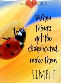 Make things simple ~Be Grateful