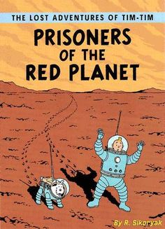 Prisoners of the Red Planet by R. Sikoriak (unpublished album)