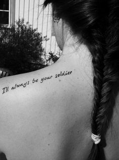 I'll always be your soldier tattoo.