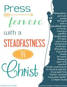 2016 LDS Mutual Theme Ideas and Free Printables: Press Forward With a Steadfastness in Christ