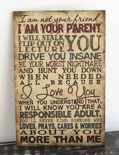 Primitive Wood Wall Hanging Sign I am your parent,Not your friend plaque Country signs Home Wall Decor gift Son Quotes, Daughter Quotes, Great Quotes, Life Quotes, Inspirational Quotes, Family Quotes, Qoutes, Sayings About Family, Quotations