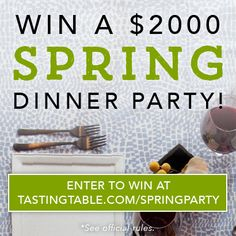 Win $2,000 to host a spring dinner party! We've got you covered. Your favorite feast, delivered. Wine, cocktails and beer at the ready. Entertaining essentials on the table.  Your job: the guest list. Enter: tastingtable.com/setyourtable
